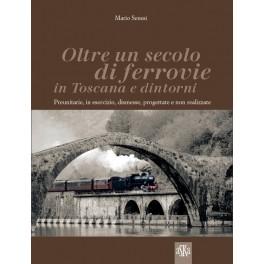 Oltre un secolo di ferrovie in Toscana e dintorni
