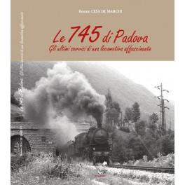 Le 745 di Padova Gli Ultimi Servizi di una locomotiva affascinante