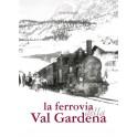 La ferrovia della Val Gardena