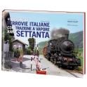 4 - Viaggio nelle FERROVIE ITALIANE con trazione a vapore anni SETTANTA