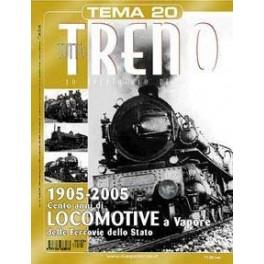 TuttoTRENO TEMA N. 20 - 1905-2005 Cento anni di LOCOMOTIVE a vapore FS