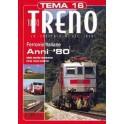 TuttoTRENO TEMA N. 16 - Ferrovie italiane anni '80