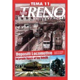 TuttoTRENO TEMA N. 11 - I depositi locomotive