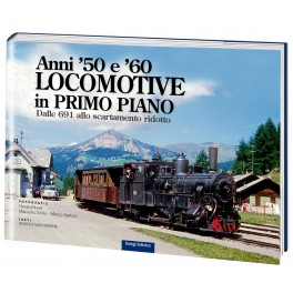 Anni '50 e '60 LOCOMOTIVE in primo piano