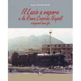 il Lazio a Vapore e la Roma Cassino Napoli