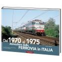 Dal 1970 al 1975 Atmosfere della FERROVIA in ITALIA