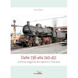 DALLE 736 ALLA 740.451 L'ultima stagione del vapore in Toscana