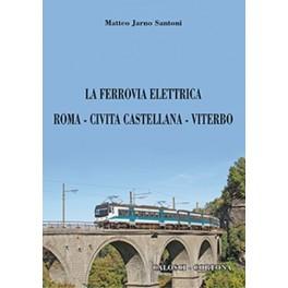 La ferrovia elettrica Roma-Civita Castellana-Viterbo