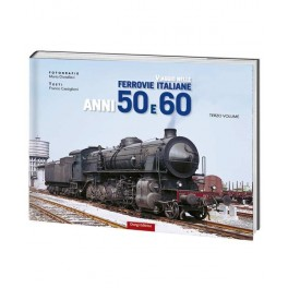 Viaggio nelle Ferrovie Italiane anni '50 e '60