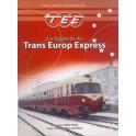 La leggenda dei Trans Europ Express
