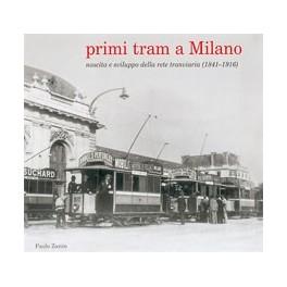 Primi Tram a Milano nascita e sviluppo della rete tramviaria (1841-1916)