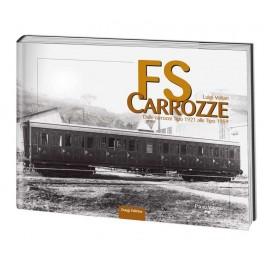Carrozze FS dalle Tipo 1921 alle 1959 Ristampa