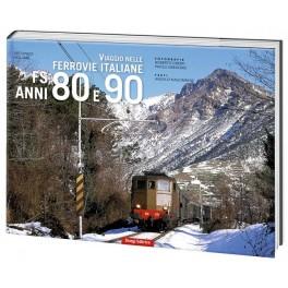 Viaggio nelle Ferrovie Italiane FS anni Ottanta e Novanta