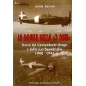 """Le aquile della """"3 osei"""" - Storia del com. Drago e della sua Sq. 1940-1945"""